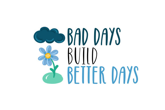 Bad Days Build Better Days Motivation Plotterdatei von Creative Fabrica Crafts