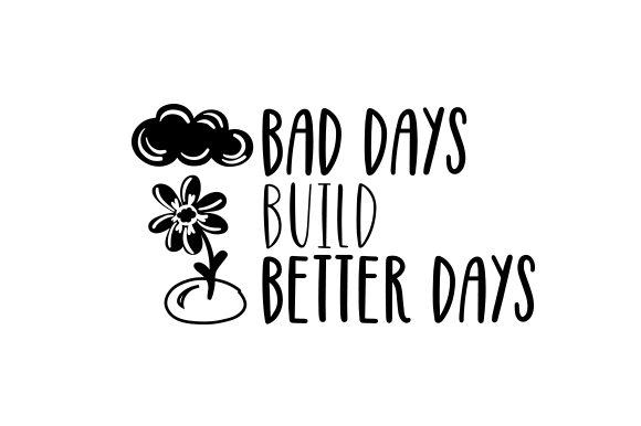 Bad Days Build Better Days Motivational Craft Cut File By Creative Fabrica Crafts - Image 2