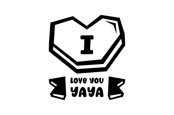 Download Free I Love You Yaya Svg Cut File By Creative Fabrica Crafts for Cricut Explore, Silhouette and other cutting machines.