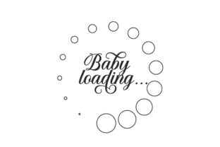 Baby Loading... Baby Craft Cut File By Creative Fabrica Crafts