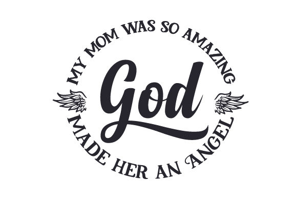 Download Free My Mom Was So Amazing God Made Her An Angel Svg Cut File By for Cricut Explore, Silhouette and other cutting machines.