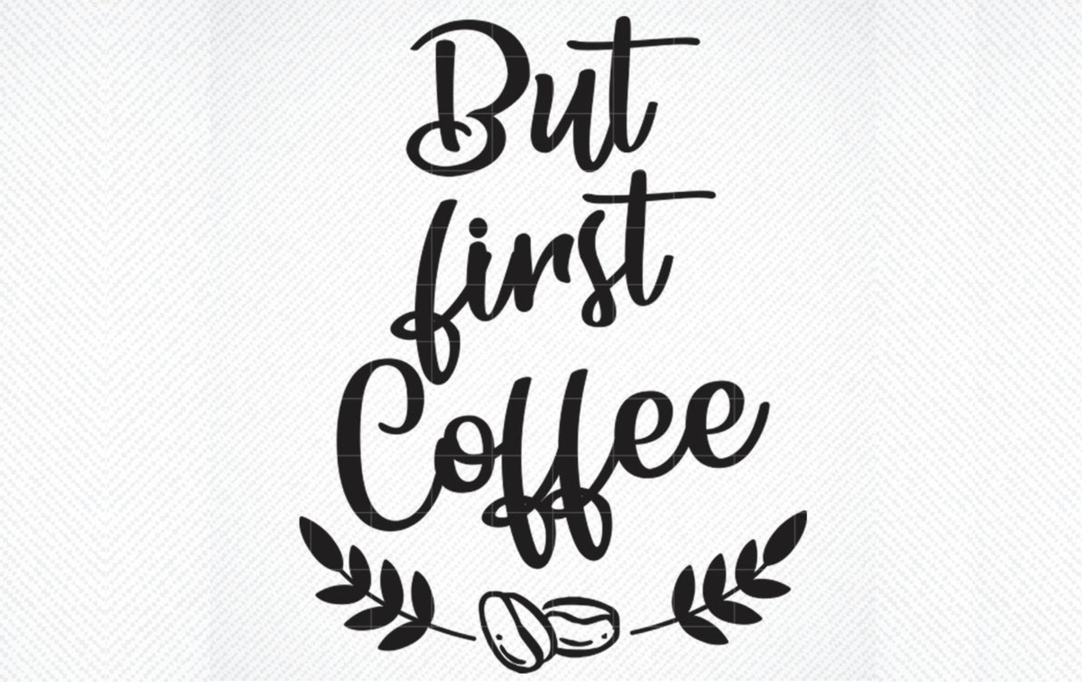 But First Coffee Coffee Saying Graphic By Svg Den Creative Fabrica