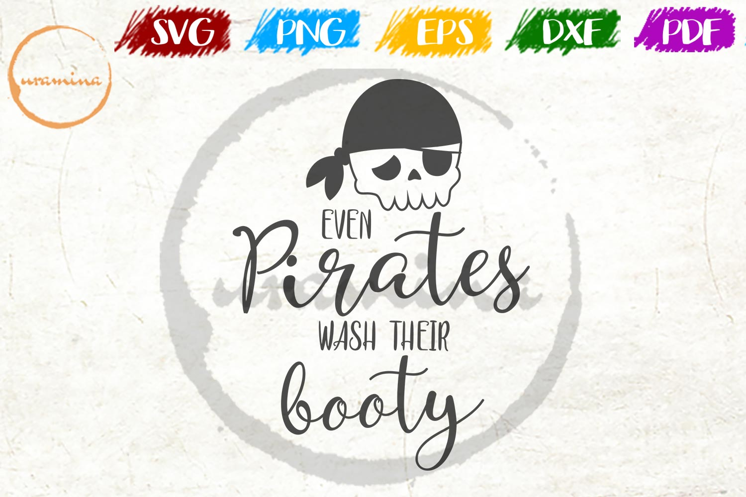 Download Free Even Pirates Wash Their Booty Graphic By Uramina Creative Fabrica for Cricut Explore, Silhouette and other cutting machines.