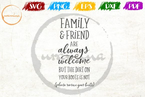 Print on Demand: Family Friend Are Always Welcome Graphic Crafts By Uramina