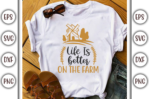 Farm House Design Life Is Better On The Farm Graphic By