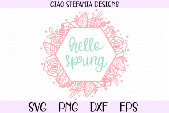 Download Free Hello Spring Floral Hexagon Wreath Graphic By for Cricut Explore, Silhouette and other cutting machines.