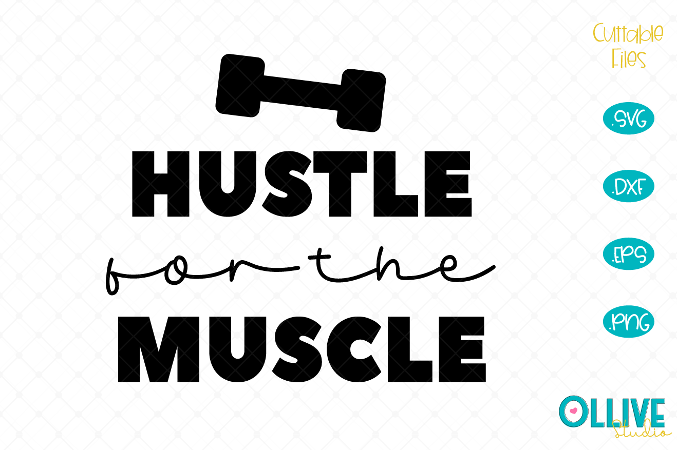 Download Free Hustle For The Muscle Workout Graphic By Ollivestudio Creative for Cricut Explore, Silhouette and other cutting machines.