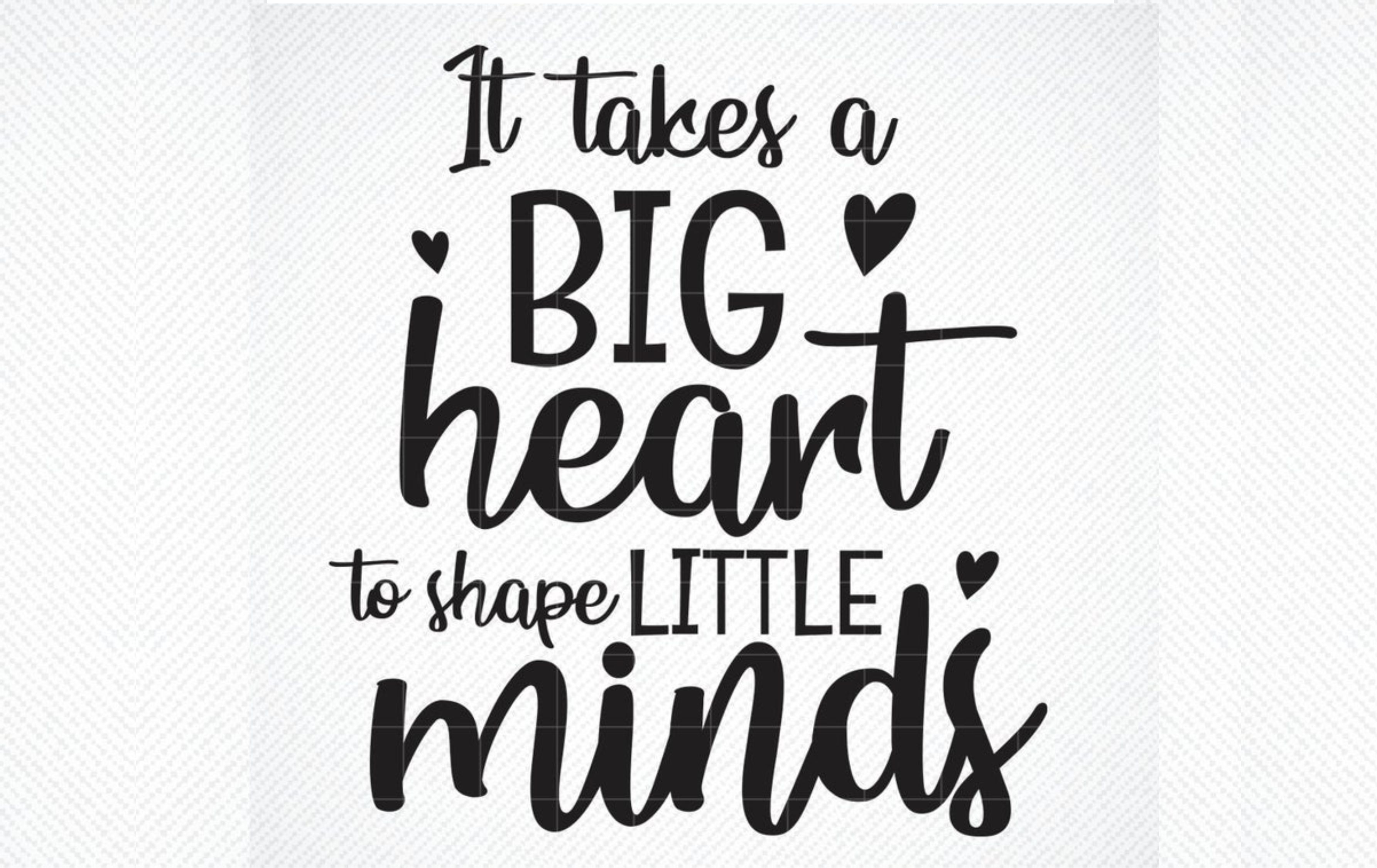 Download Free It Takes A Big Heart To Shape Little Minds Graphic By Svg Den for Cricut Explore, Silhouette and other cutting machines.