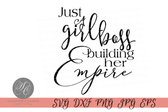 Print on Demand: Just a Girl Boss Building Her Empire Graphic Illustrations By Shannon Casper