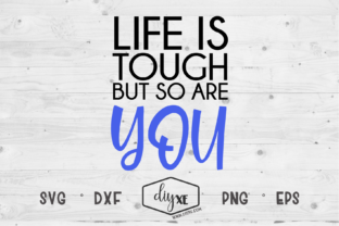 Download Free Life Is Tough But So Are You Grafico Por Sheryl Holst Creative SVG Cut Files