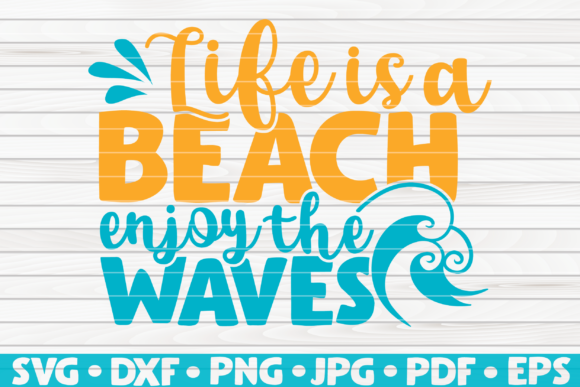 Download Free Life Is A Beach Enjoy The Waves Vector Graphic By Mihaibadea95 for Cricut Explore, Silhouette and other cutting machines.