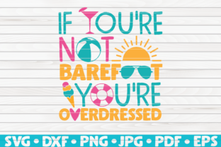 Print on Demand: Not Barefoot, Overdressed Vector Graphic Graphic Templates By mihaibadea95
