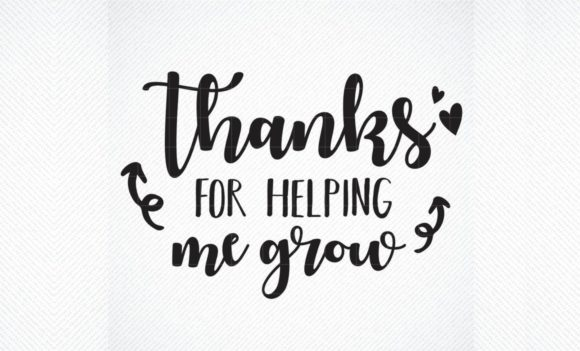 Thanks For Helping Me Grow School Graphic By Svg Den Creative