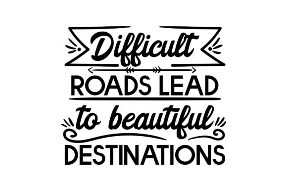 Difficult Roads Lead to Beautiful Destinations Motivational Craft Cut File By Creative Fabrica Crafts - Image 2