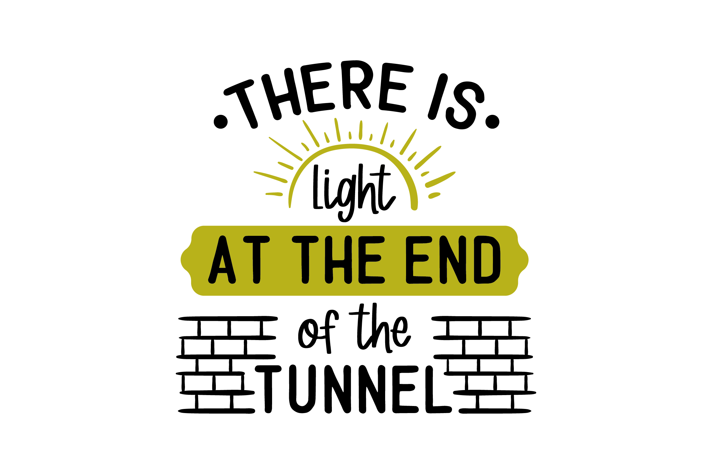 Download Free There Is Light At The End Of The Tunnel Svg Cut File By Creative for Cricut Explore, Silhouette and other cutting machines.