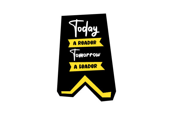 Today a Reader Tomorrow a Leader School & Teachers Craft Cut File By Creative Fabrica Crafts