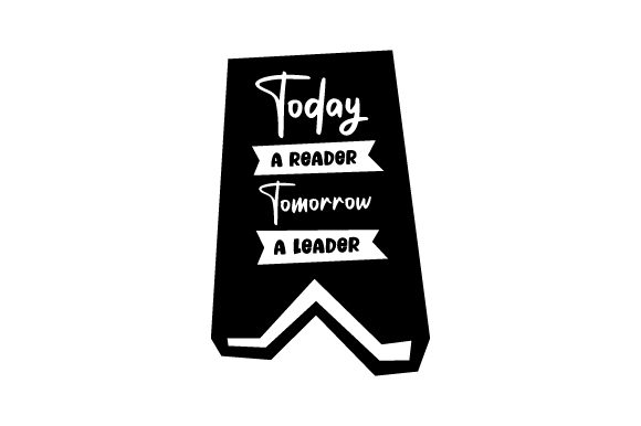 Today a Reader Tomorrow a Leader School & Teachers Craft Cut File By Creative Fabrica Crafts - Image 2
