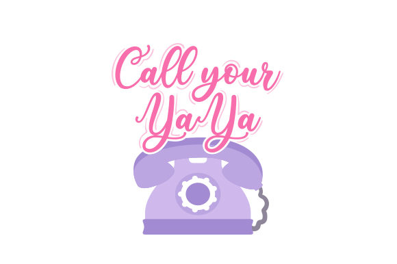 Call Your YaYa Mother's Day Craft Cut File By Creative Fabrica Crafts - Image 1