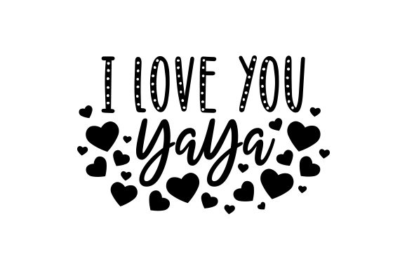 Download Free I Love You Yaya Svg Cut File By Creative Fabrica Crafts SVG Cut Files