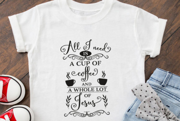 Download Free All I Need Is Coffee And Jesus Cut File Graphic By Nerd Mama Cut for Cricut Explore, Silhouette and other cutting machines.
