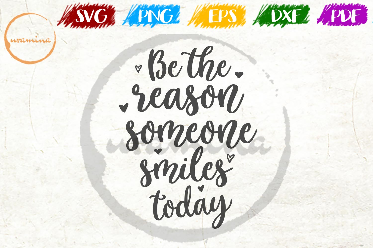 Download Free Be The Reason Someone Smiles Today Graphic By Uramina Creative for Cricut Explore, Silhouette and other cutting machines.