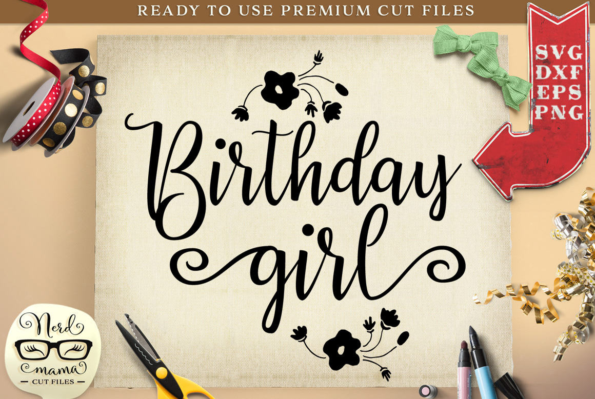 Download Free Birthday Girl Cut File Graphic By Nerd Mama Cut Files Creative for Cricut Explore, Silhouette and other cutting machines.