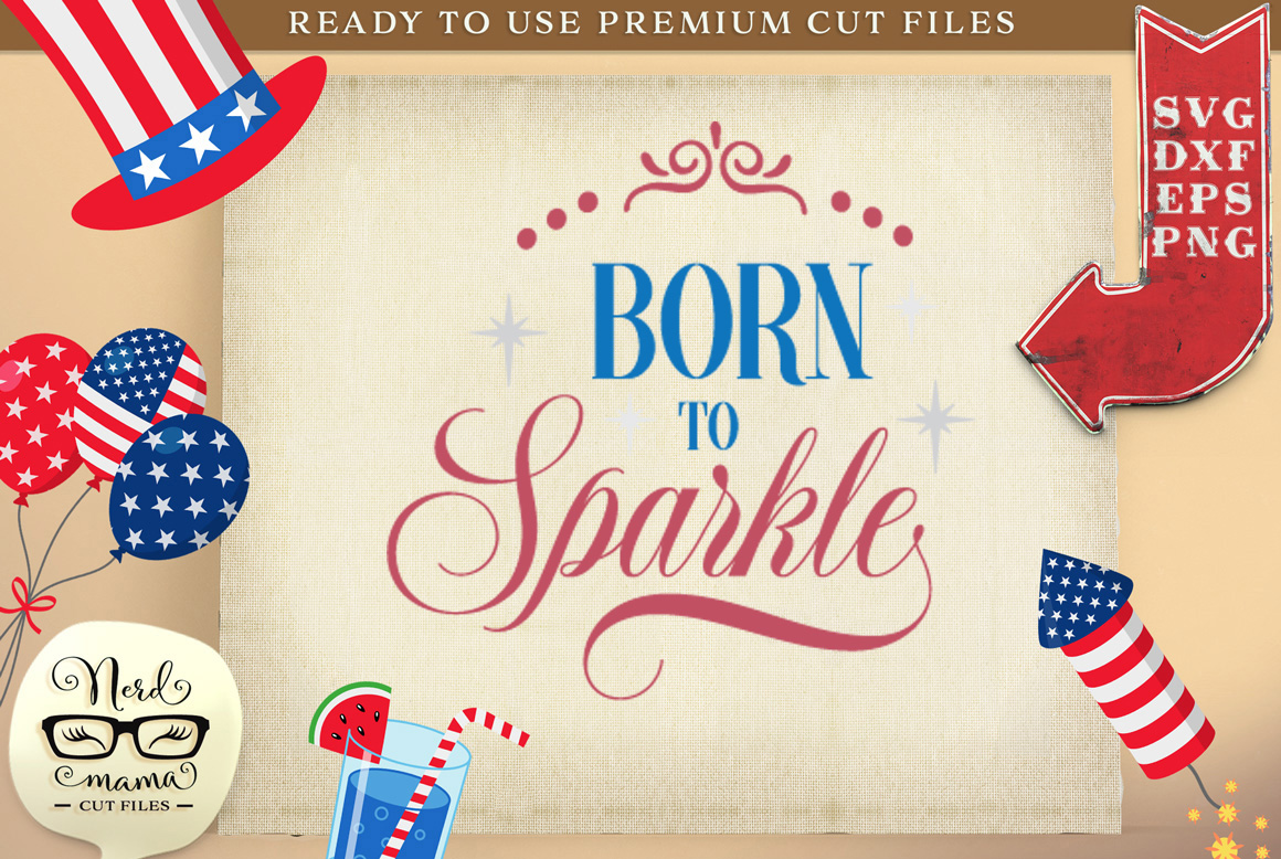 Download Free Born To Sparkle Cut File Graphic By Nerd Mama Cut Files for Cricut Explore, Silhouette and other cutting machines.