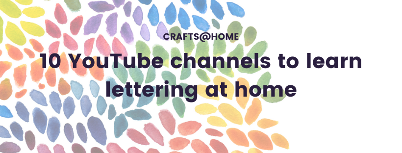 10 YouTube channels to learn lettering from home.