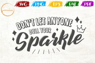 Download Free Don T Let Anyone Dull Your Sparkle Graphic By Uramina Creative for Cricut Explore, Silhouette and other cutting machines.