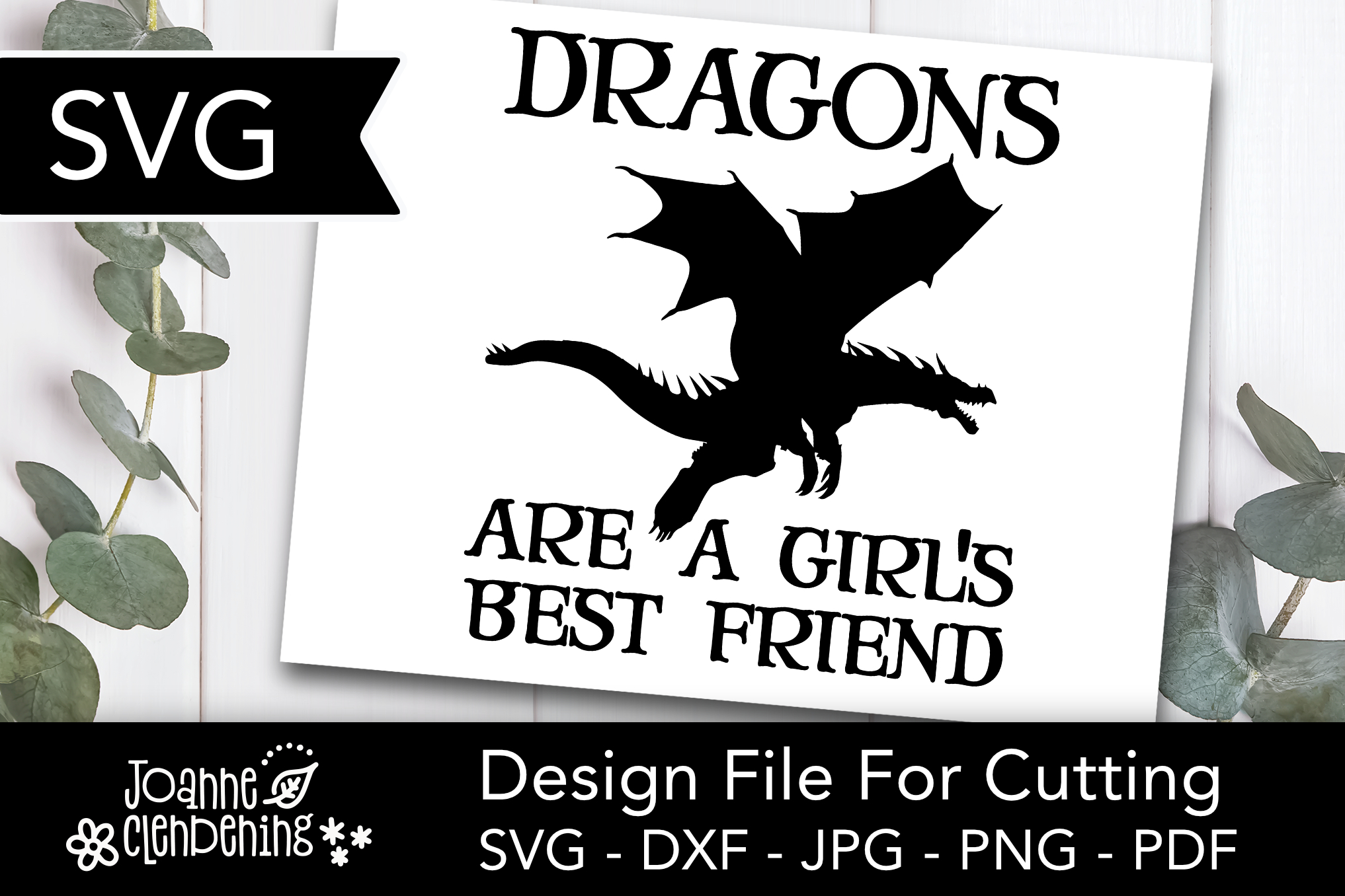 Download Free Dragons Are A Girl S Best Friend Graphic By Joanne Clendening for Cricut Explore, Silhouette and other cutting machines.