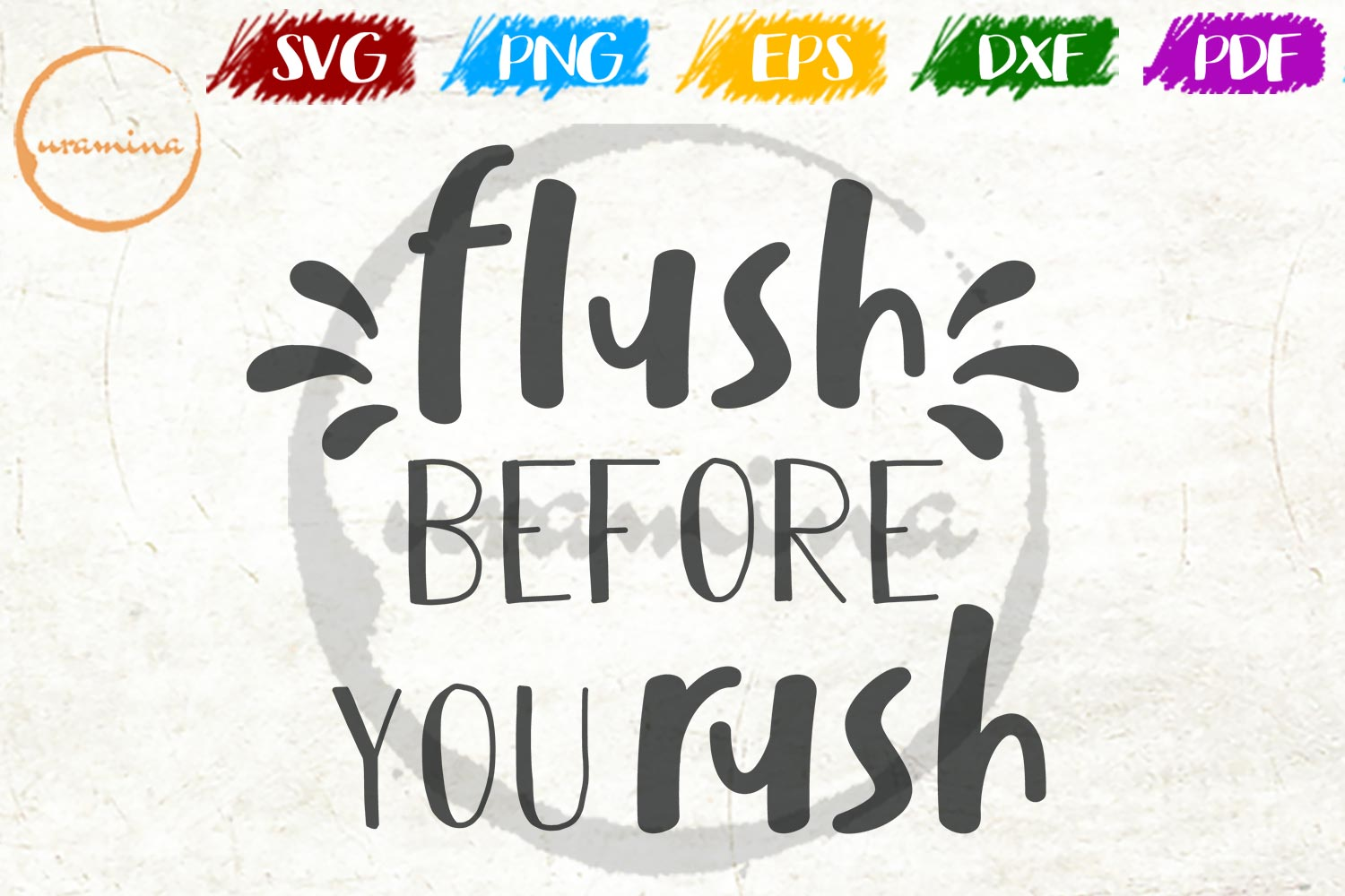 Download Free Flush Before You Rush Funny Bathroom Graphic By Uramina for Cricut Explore, Silhouette and other cutting machines.