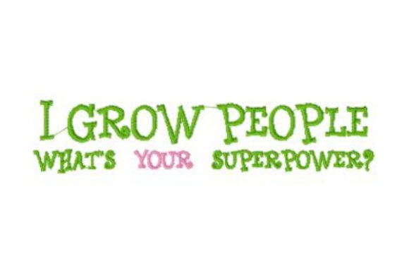 I Grow People Mother Embroidery Design By Sue O'Very Designs