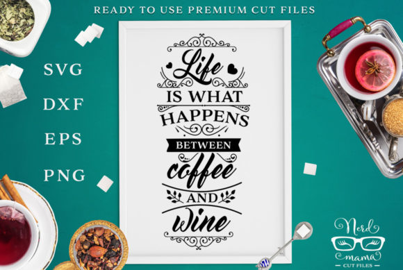 Life Quote Cut File Graphic Crafts By Nerd Mama Cut Files