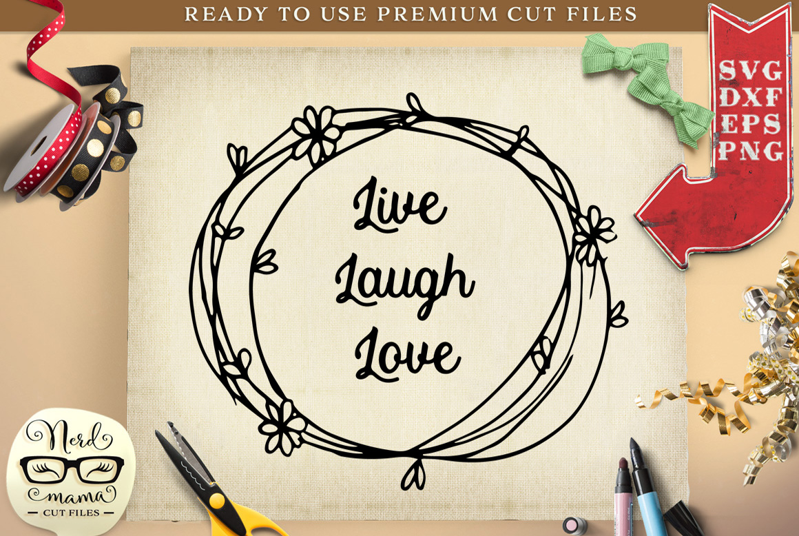 Download Free Live Laugh Love Cut File Graphic By Nerd Mama Cut Files Creative Fabrica for Cricut Explore, Silhouette and other cutting machines.