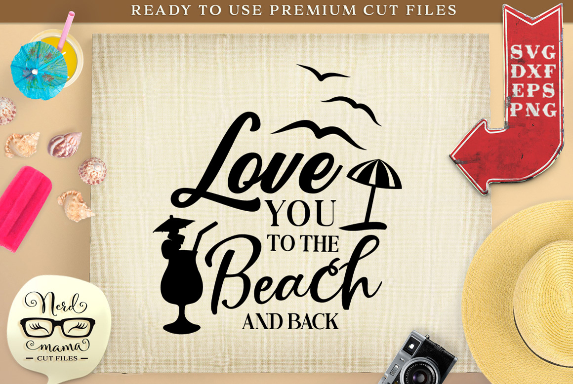 Love You To The Beach And Back Cut File Graphic By Nerd Mama Cut Files Creative Fabrica