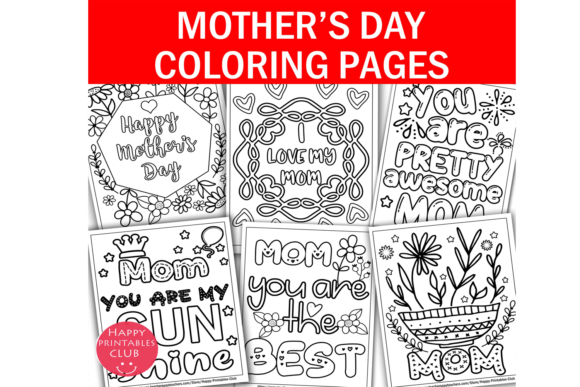 Download Free Mothers Day Coloring Pages Printables Graphic By Happy for Cricut Explore, Silhouette and other cutting machines.