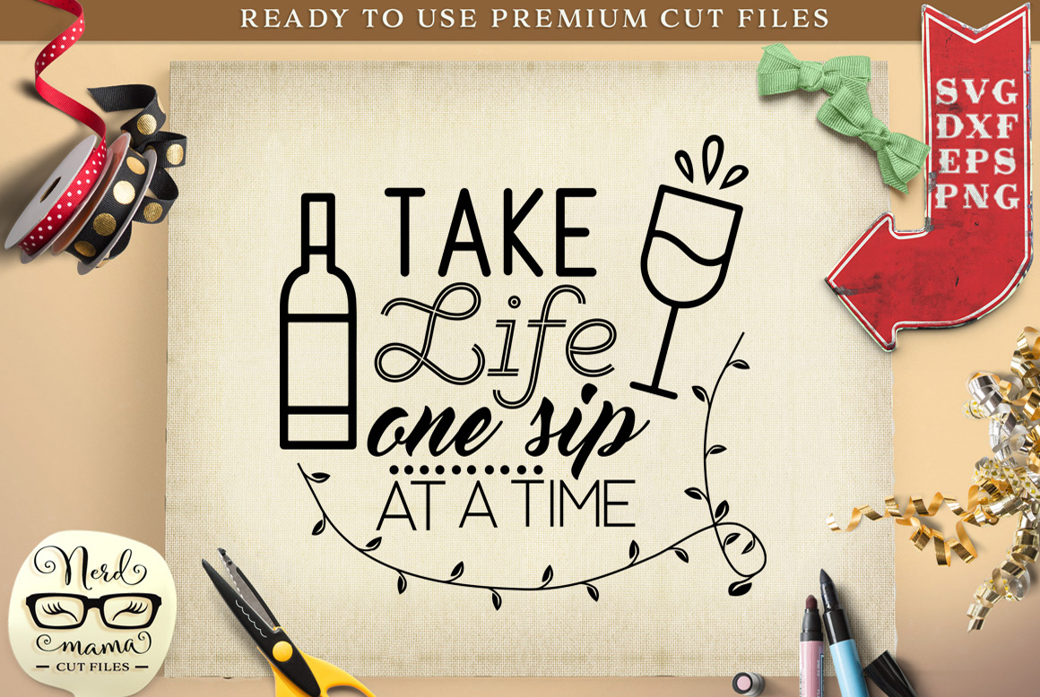 One Sip At A Time Graphic By Nerd Mama Cut Files Creative Fabrica