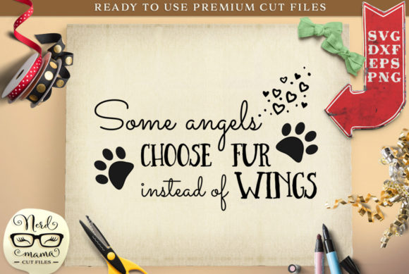 Some Angels Choose Fur Cut File Graphic Crafts By Nerd Mama Cut Files