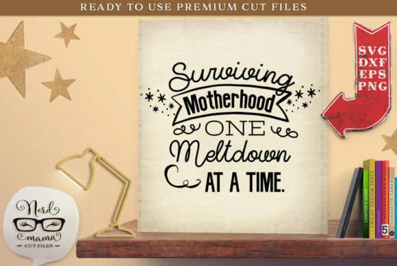 Print on Demand: Surviving Motherhood Cut File Graphic Crafts By Nerd Mama Cut Files