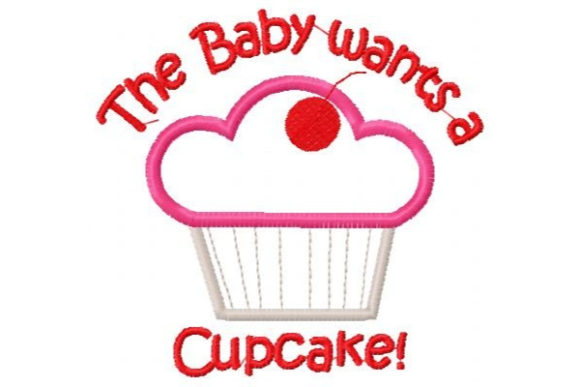 The Baby Wants a Cupcake Boys & Girls Embroidery Design By Sue O'Very Designs