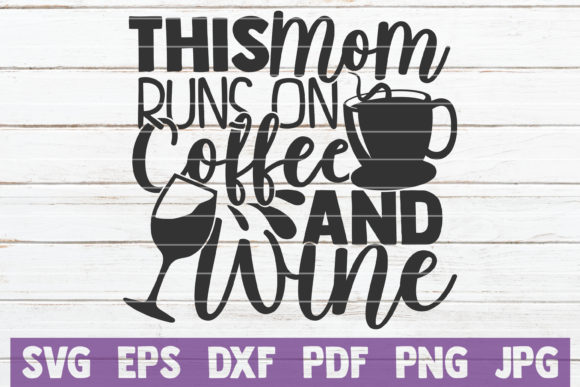 This Mom Runs on Coffee and Wine Graphic Graphic Templates By MintyMarshmallows