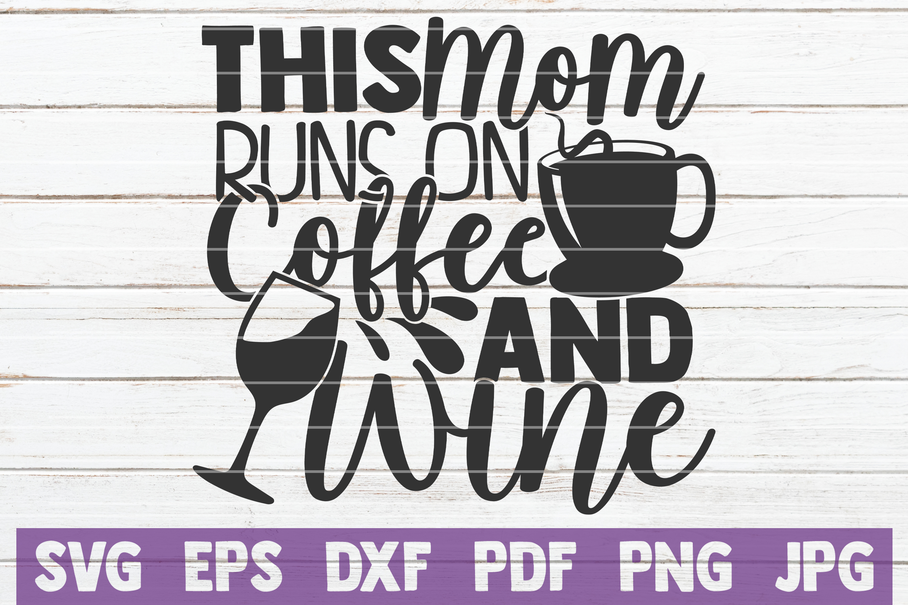 Download Free This Mom Runs On Coffee And Wine Graphic By Mintymarshmallows for Cricut Explore, Silhouette and other cutting machines.