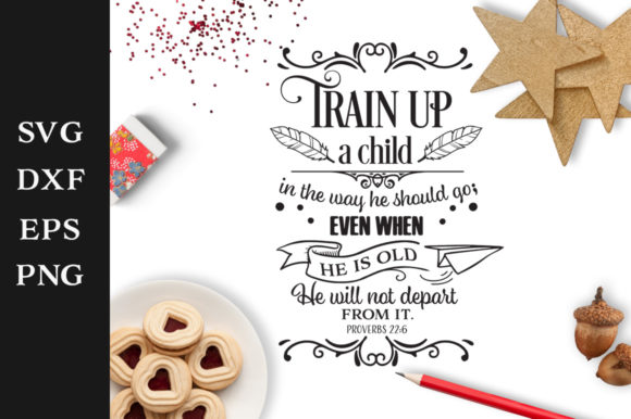 Download Free Train Up A Child Cut File Graphic By Nerd Mama Cut Files for Cricut Explore, Silhouette and other cutting machines.