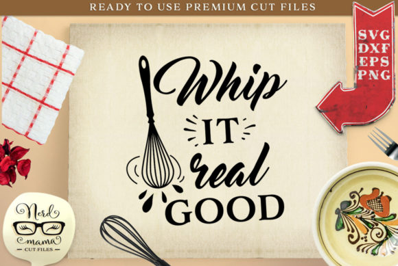 Download Free Whip It Real Good Graphic By Nerd Mama Cut Files Creative Fabrica for Cricut Explore, Silhouette and other cutting machines.