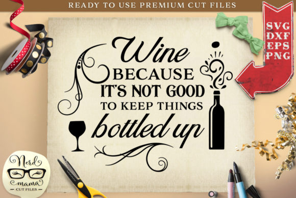 Wine Quote Cut File Graphic Crafts By Nerd Mama Cut Files