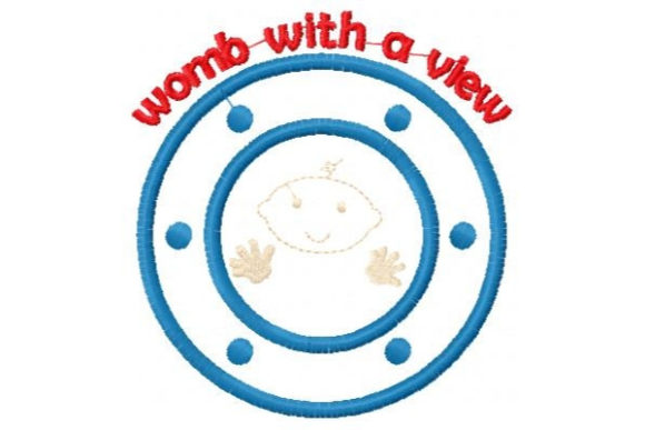 Womb with a View Boys & Girls Embroidery Design By Sue O'Very Designs