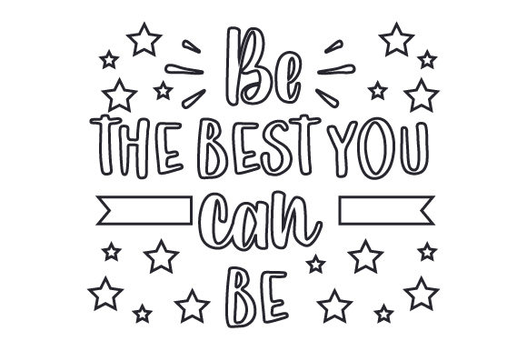 Be the Best You Can Be Motivational Craft Cut File By Creative Fabrica Crafts - Image 1