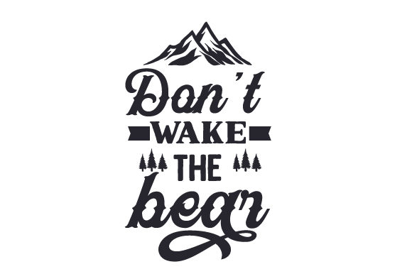 Don't Wake the Bear Nature & Outdoors Craft Cut File By Creative Fabrica Crafts
