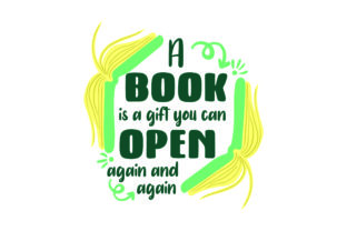 A Book is a Gift You Can Open Again and Again Hobbies Craft Cut File By Creative Fabrica Crafts