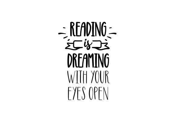 Reading is Dreaming with Your Eyes Open Hobbies Craft Cut File By Creative Fabrica Crafts - Image 2
